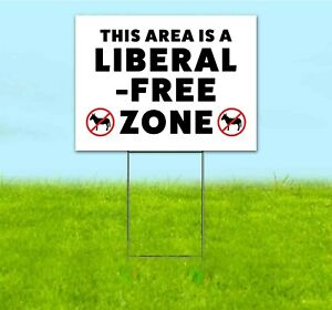 This Is A Liberal Free Zone 18x24 Yard Sign Corrugated Plastic Bandit Lawn Maga