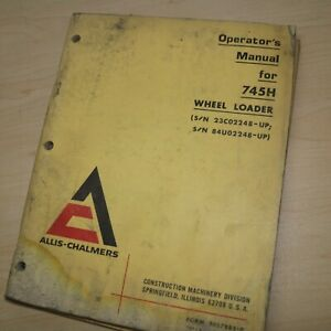 Allis Chalmers 745h Wheel Loader Operator Owner Maintenance Manual Tractor Guide