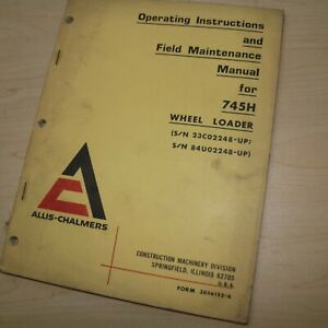 Allis Chalmers 745h Wheel Loader Operation Owner Maintenance Manual Tractor Book