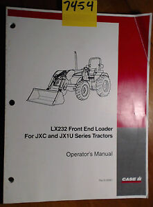 Case Lx232 Front End Loader For Jxc Jx1u Tractor Owner s Operator s Manual 5 04