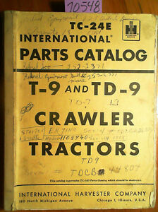 Ih International Harvester T 9 Td 9 Crawler Tractor Parts Manual Tc 24e 2 58