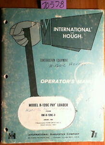 Ih International Harvester H 120c Pay Loader Payloader Owner Operator Manual 69