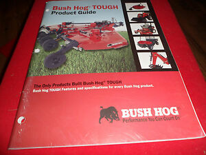 drawer 17 Bush Hog Tough Product Guide Brochure Cutters Rakes Backhoes Loaders