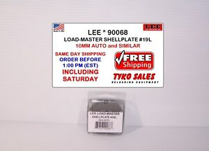 LEE 90068 * LEE LOAD-MASTER PROGRESSIVE *  SHELL PLATE #19L * 10MM AUTO * 90068 $26.83