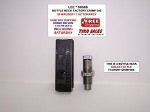 LEE 90086 * LEE FACTORY CRIMP DIE * BOTTLENECK * 7.62x25mm * 30 MAUSER * 90086