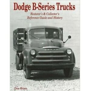1948 1953 B Series Dodge Pilot House Trucks Reference Guide