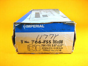 Imperial Eastman 766 fss 06x08 Ss Hi seal Fem Coupling 3 8 x1 2 box Of 5