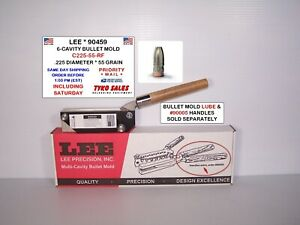 LEE 90459 * LEE 6-CAVITY BULLET MOLD * C225-55-RF * .225 DIA * 55 GR * 90459