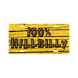 100 Hillbilly License Plate Funny Redneck Country Novelty Tag
