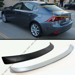 Vip Style Rear Roof Spoiler Trunk Lid Wing For 2014 17 Lexus Is250 Is350 Is200t