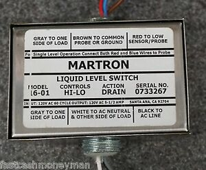 Martron Liquid Level Switch Model 16 01 5930 01 492 9245 Hi lo Drain 120 Volt