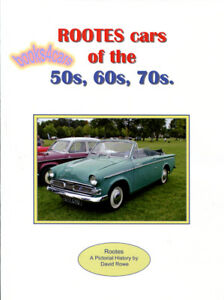 Rootes Cars Book Rowe Sunbeam Humber Hillman Singer Talbot
