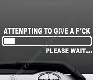 Attempting To Give A F Ck Funny Bumper Sticker Vinyl Decal For Jeep Honda Ford