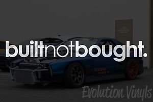 Built Not Bought Sticker Decal V1 Jdm Lowered Stance Low Drift Slammed Turbo
