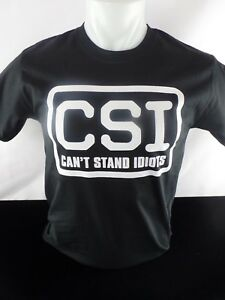 Csi Can t Stand Idiots Heat Press Transfer Design T shirt Sweatshirt Bag Tote
