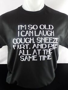 I m So Old Cough Fart Pee Heat Press Transfer Design T shirt Sweatshirt Bag Tote