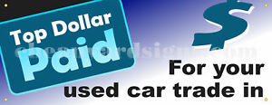 Top Dollar For Car Trades Banner Retail 18 x48 Auto Dealer Business Store Sign