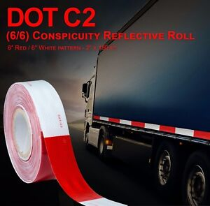 Dot c2 Reflective Conspicuity Tape Safety Trailer Truck 6 red 6 white 2 x150
