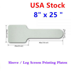 Usa Stock 8 X 25 Professional Grade Screen Printing Sleeve leg Pallet platen