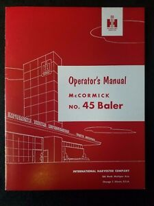 Original International Harvester Operator s Manual Mccormick No 45 Baler
