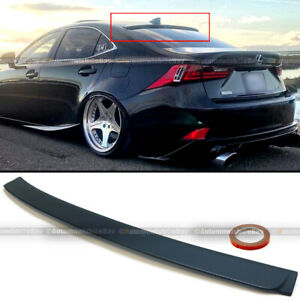 For 14 18 Is250 Is350 Is200t Is300 Abs Vip Style Rear Windshield Roof Spoiler