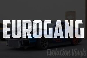 Eurogang V2 Decal Sticker Jdm Lowered Stance Low Drift Slammed Turbo Slammed