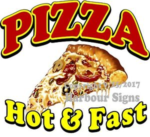 Pizza Hot And Fast Decal choose Your Size Food Truck Concession Sticker
