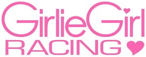 Girlie Girl Racing Decal Sticker Car Truck Window Bumper Laptop Wall