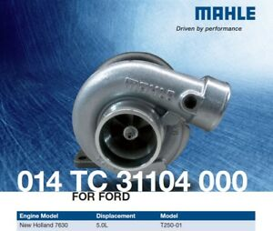 Mahle 014 Tc 31104 000 Turbo For Ford tractor New Holland 7630 Engine 5 0l
