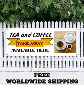 Banner Vinyl Tea And Coffee Take Away Advertising Flag Sign Cafe Bar Many Sizes