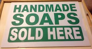 Nice Plastic Sign handmade Soaps Sold Here White W green Letters 12 X 18