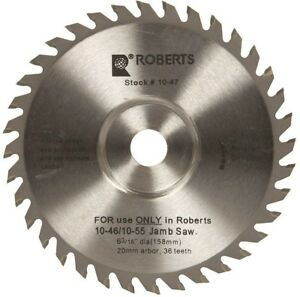 Roberts 6 3 16 In 36 tooth Carbide Tip Saw Blade For 10 56 Jamb And Undercut
