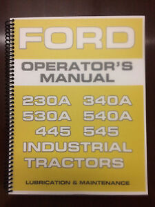 Ford 230a 340a 530a 540a 445 545 Industrial Tractor Operators Manual Owners