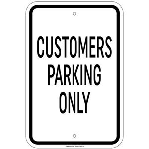 Customer Parking Only Sign 8 x12 Aluminum Signs Retail Store