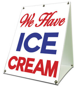 We Have Ice Cream Sidewalk A Frame 18 x24 Outdoor Vinyl Retail Sign Consession