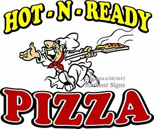 Hot N Ready Pizza Decal choose Your Size Food Truck Sign Restaurant Concession