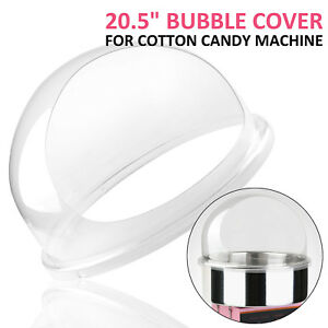 Cotton Candy Machine Cover Floss Maker Cover Clear 20 5 Bubble Bowl Cover