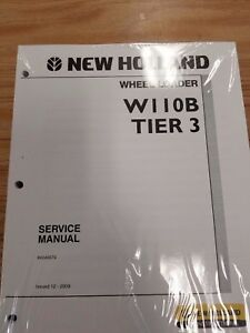 New Holland Model W110b Wheel Loader Tier Iii 3 Shop Service Repair Manual