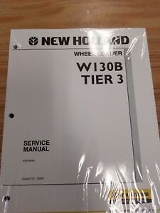 New Holland Model W130b Wheel Loader Tier Iii 3 Shop Service Repair Manual