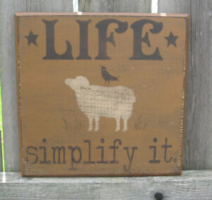 Primitive Country Life Simplify It Sign