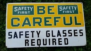 Vintage 1950 s Saftey Be Careful Wear Saftey Glasses Sign Industrial Sign