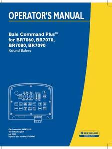 New Holland Bale Command Plus For Br7060 br7070 br7080 br7090 Round Baler Operat