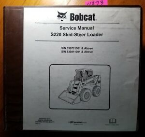Bobcat S220 Skid Steer S n 530711001 530811001 Service Manual 6904154 2 06