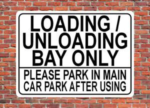 LOADING / UNLOADING BAY ONLY metal SIGN - car park auction warehouse shop NOTICE