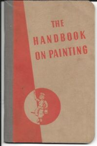 The Handbook on Painting by National Lead Co (Dutch Boy Paints) c1940s