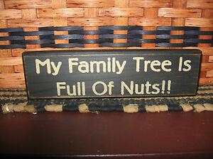 Primitive Country Shelf Sign My Family Tree Is Full Of Nuts