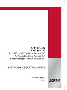 Case Ih Afs Pro 600 700 Raven Control V26 3rd Party Manager Software V26 Operato