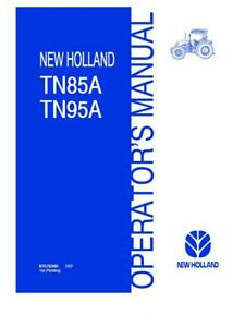 New Holland Tn85a tn95a tn a With Warning Indicator Light Operator s Manual
