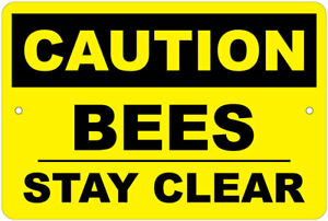 Caution Bees Stay Clear Advisory 8 x12 Aluminum Sign