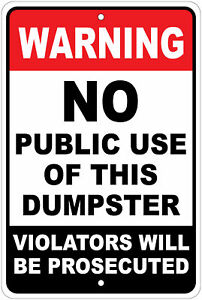 Warning No Public Use Of This Dumpster 8 x12 Aluminum Sign